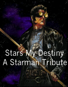 Stars My Destiny: A Starman Tribute